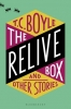 C. Boyle T., Relive Box and Other Stories