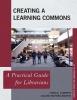 Lynn D. Lampert,   Coleen Meyers-Martin, Creating a Learning Commons