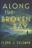Flora J. Solomon, Along the Broken Bay