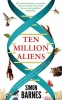 Barnes, Simon, Ten Million Aliens
