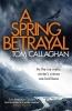 Callaghan, Tom, A Spring Betrayal