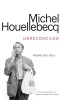 Michel Houellebecq, Unreconciled