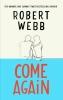 Webb Robert, Come Again