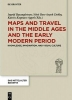 , Maps and Travel in the Middle Ages and the Early Modern Period