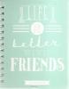 ,<b>Adresboek A5 Life Is Better With Friends</b>