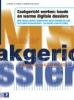 Frank Kuiper en Dirk  Koster, Zaakgericht werken: koude en warme digitale dossiers