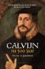 <b>W. de Greef en M. van Campen</b>,Calvijn na 500 jaar