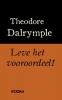 Theodore Dalrymple, Leve het vooroordeel!