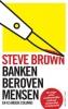 Steve Brown, ,Banken beroven mensen
