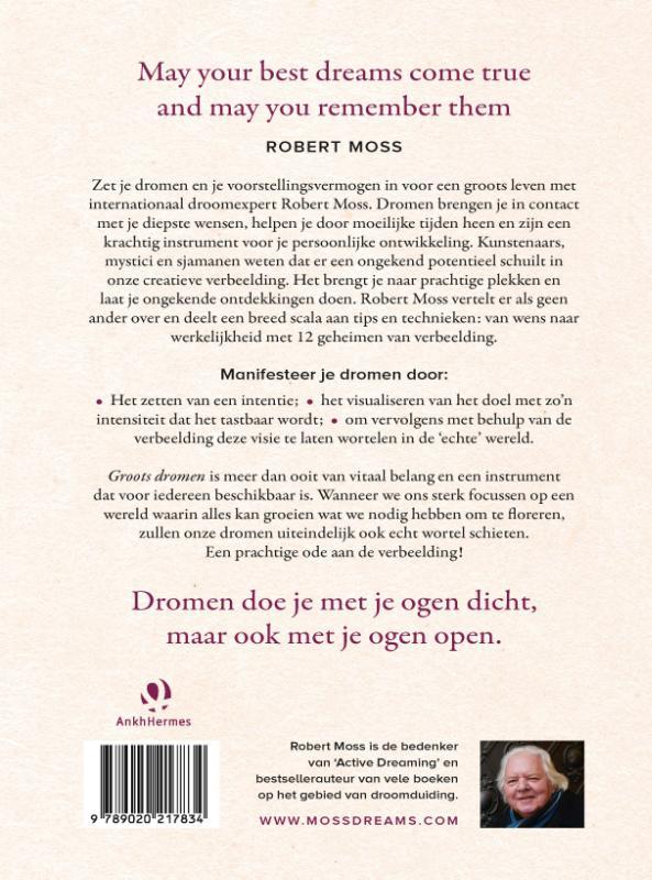 Robert Moss,Groots dromen