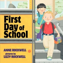Rockwell, Anne F. First Day of School