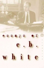 White, E. B. Essays of E. B. White