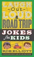 Elliott, Rob Laugh-out-Loud Road Trip Jokes for Kids