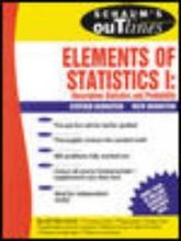 Stephen Bernstein,   Ruth Bernstein Schaum`s Outline of Elements of Statistics I: Descriptive Statistics and Probability