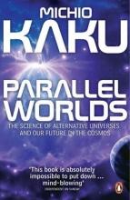 Michio Kaku Parallel Worlds