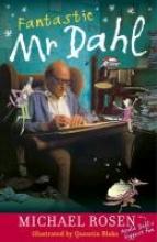 Rosen, Michael Fantastic Mr Dahl