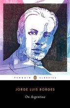 Borges, Jorge Luis On Argentina
