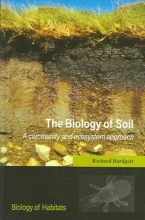 Richard D. (Institute of Environmental and Natural Sciences, University of Lancaster, UK) Bardgett The Biology of Soil