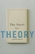 Ryan, Judith The Novel After Theory