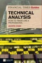 Chan, Jacinta Financial Times Guide to Technical Analysis