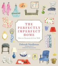 Needleman, Deborah The Perfectly Imperfect Home