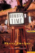 Umrigar, Thrity N. Bombay Time