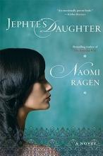 Ragen, Naomi Jephte`s Daughter