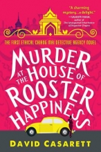 Casarett, David, M.d. Murder at the House of Rooster Happiness