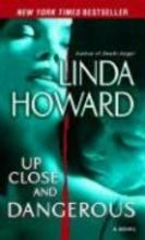 Howard, Linda Up Close and Dangerous