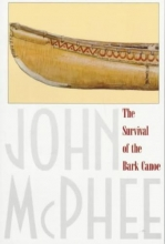 McPhee, John The Survival of the Bark Canoe