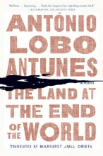 Lobo Antunes, António The Land at the End of the World - A Novel