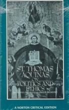 Aquinas, Saint Thomas St Thomas Aquinas on Politics & Ethics (NCE) (Paper)