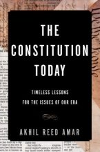 Amar, Akhil Reed The Constitution Today
