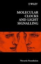 Derek J. Chadwick,   Jamie A. Goode Molecular Clocks and Light Signalling