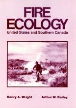 Henry A. Wright,   Arthur W. Bailey Fire Ecology