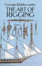 Biddlecombe, George Art of Rigging