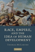 McCarthy, Thomas Race, Empire, and the Idea of Human Development