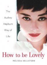 Hepburn, Audrey How to Be Lovely