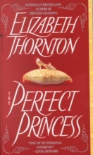 Thornton, Elizabeth The Perfect Princess