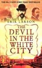 Erik Larson The Devil In The White City