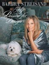 Streisand, Barbra My Passion for Design