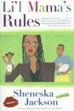 Jackson, Sheneska Li`l Mama`s Rules