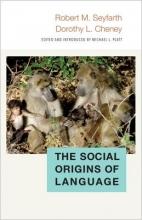 Robert M. Seyfarth,   Dorothy L. Cheney The Social Origins of Language