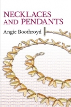 Angie Boothroyd Jewellery Handbooks: Necklaces and Pendants