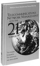 Aidarous, Salah Telecommunications Network Management into the 21st Century
