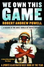 Powell, Robert Andrew We Own This Game