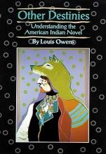 Owens, Louis Other Destinies