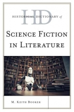 Booker, M. Keith Historical Dictionary of Science Fiction in Literature