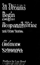 Schwartz, Delmore In Dreams Begin Responsibilities and Other Stories