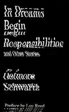 Schwartz, Delmore In Dreams Begin Responsibilities and Other Stories